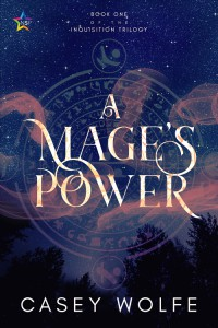 A Mages Power by Casey Wolfe